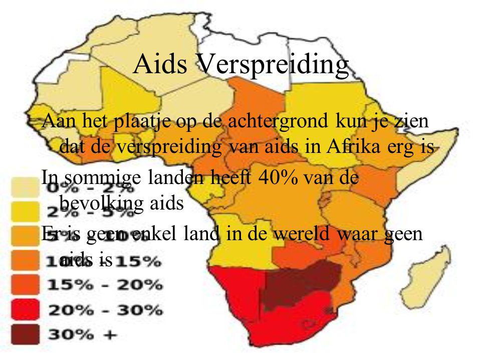 Aids Verspreiding Aan het plaatje op de achtergrond kun je zien dat de verspreiding van aids in Afrika erg is.