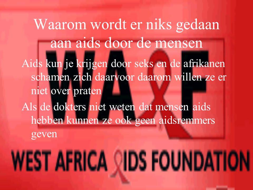 Waarom wordt er niks gedaan aan aids door de mensen