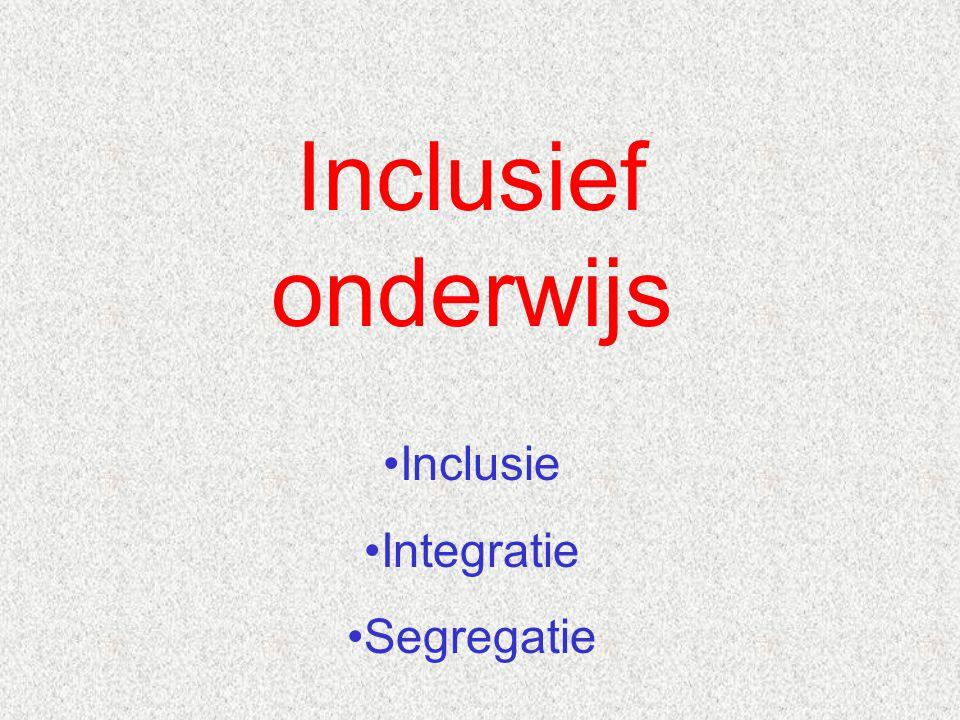 Inclusief onderwijs Inclusie Integratie Segregatie