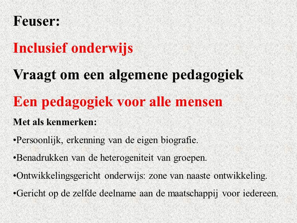 Vraagt om een algemene pedagogiek Een pedagogiek voor alle mensen