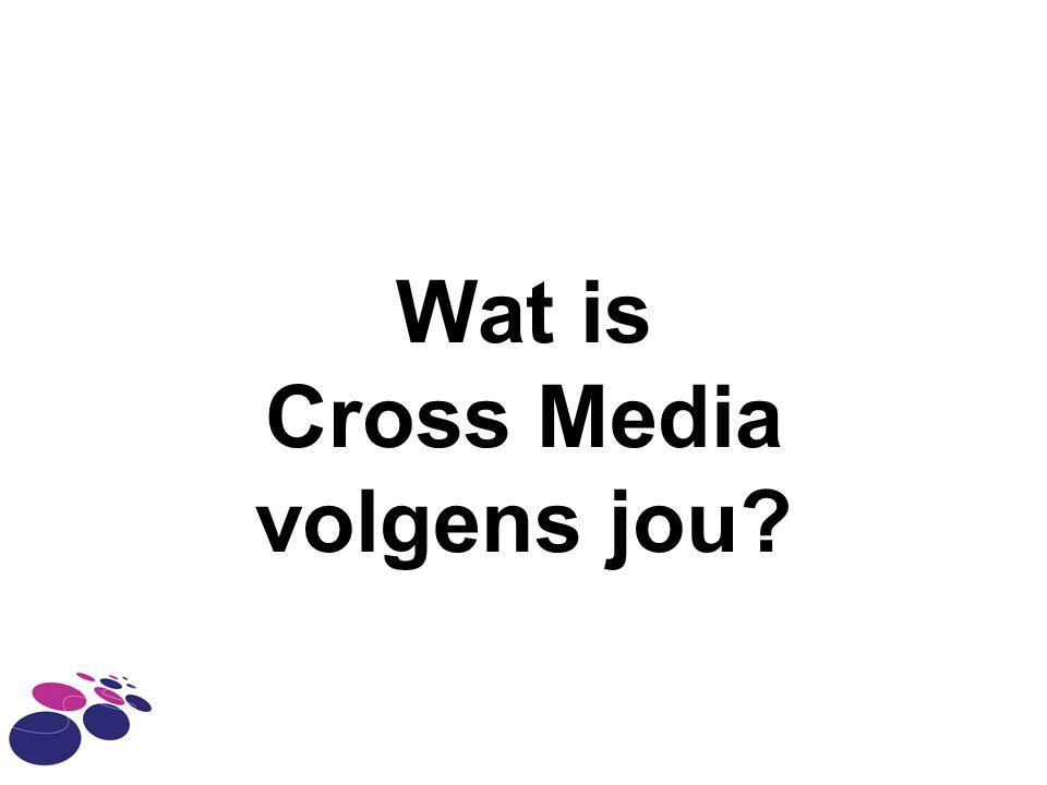 Wat is Cross Media volgens jou