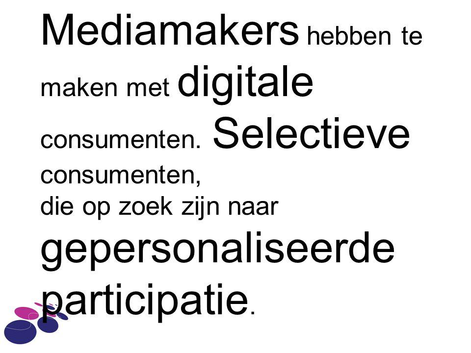 Mediamakers hebben te maken met digitale consumenten