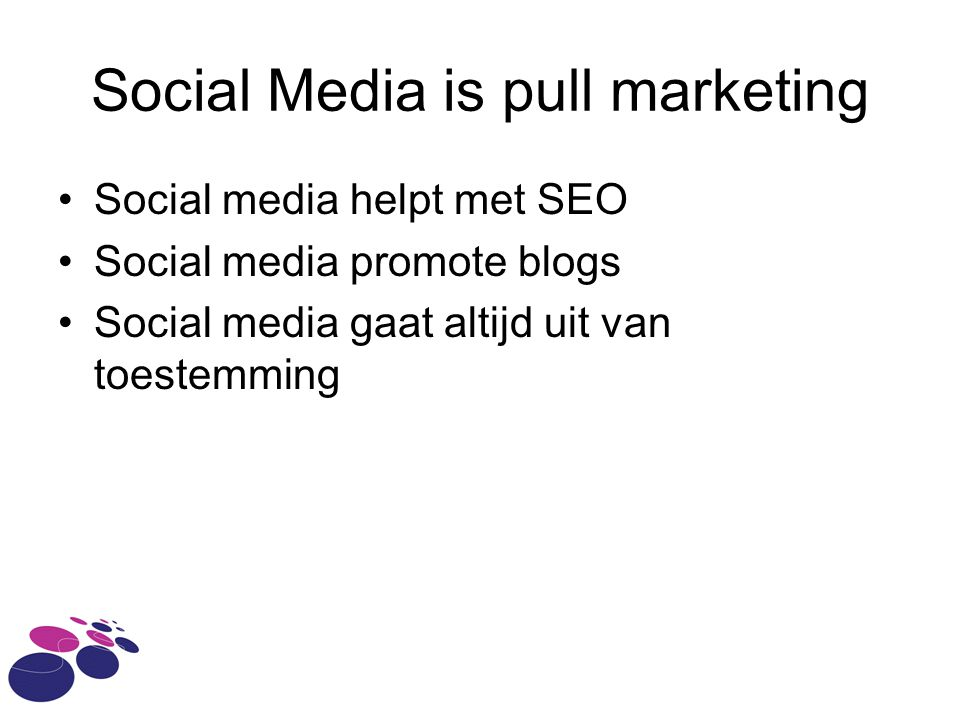 Social Media is pull marketing