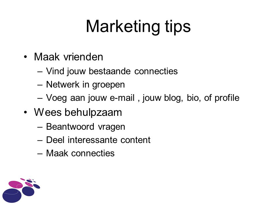 Marketing tips Maak vrienden Wees behulpzaam