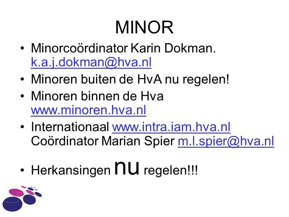 MINOR Minorcoördinator Karin Dokman. k.a.j.dokman@hva.nl