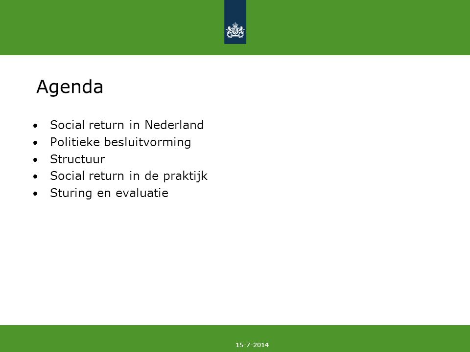 Agenda Social return in Nederland Politieke besluitvorming Structuur