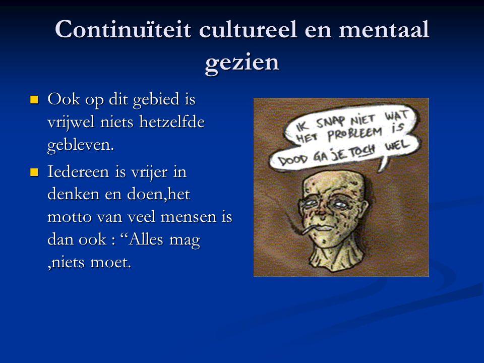 Continuïteit cultureel en mentaal gezien
