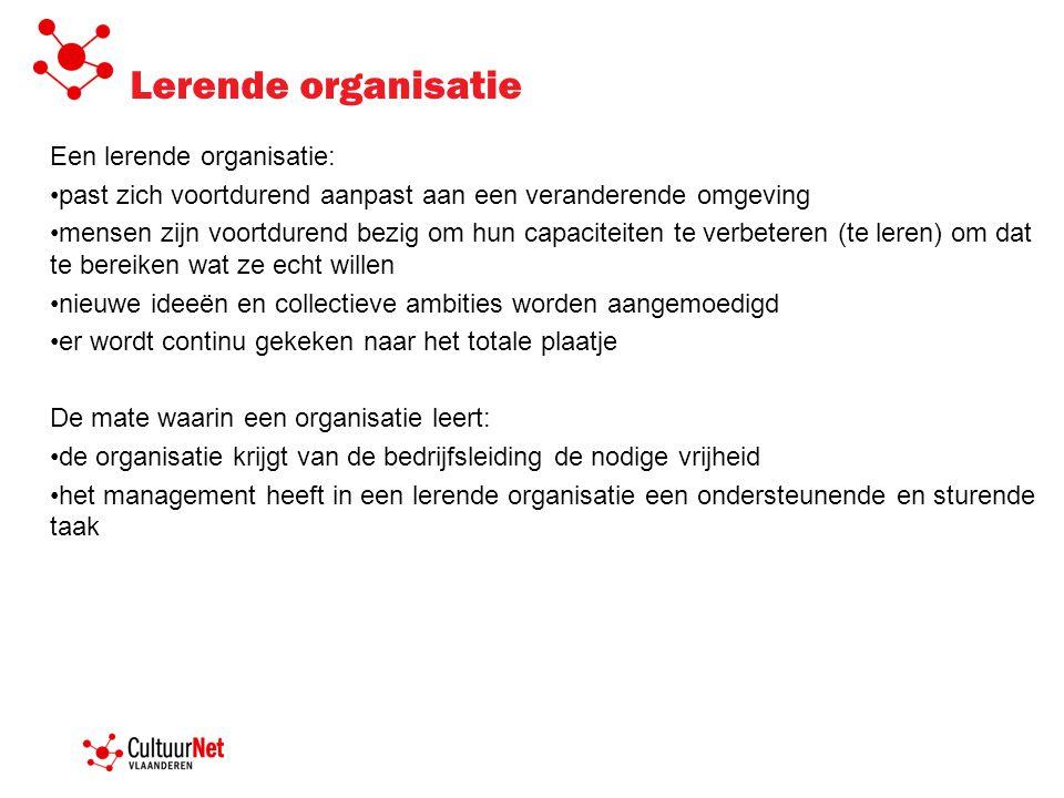 Lerende organisatie Een lerende organisatie: