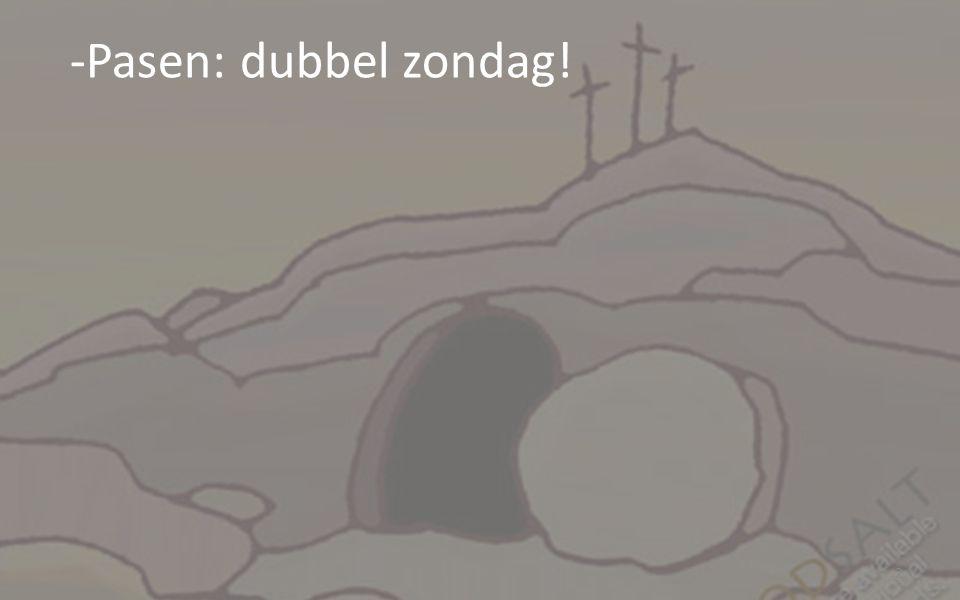 Pasen: dubbel zondag!