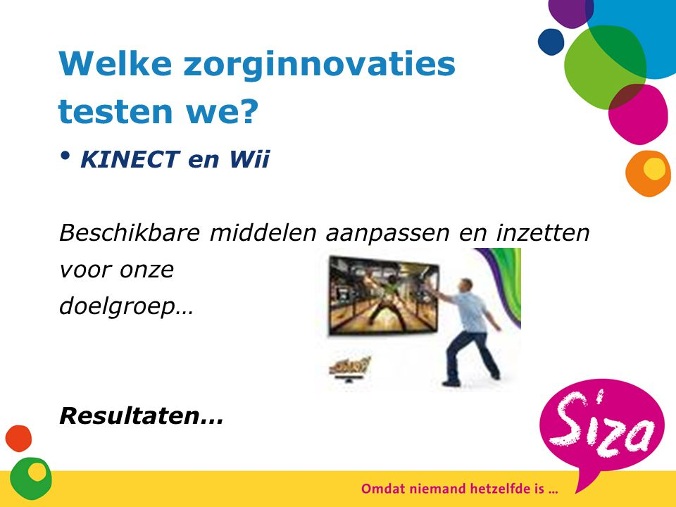 Welke zorginnovaties testen we KINECT en Wii