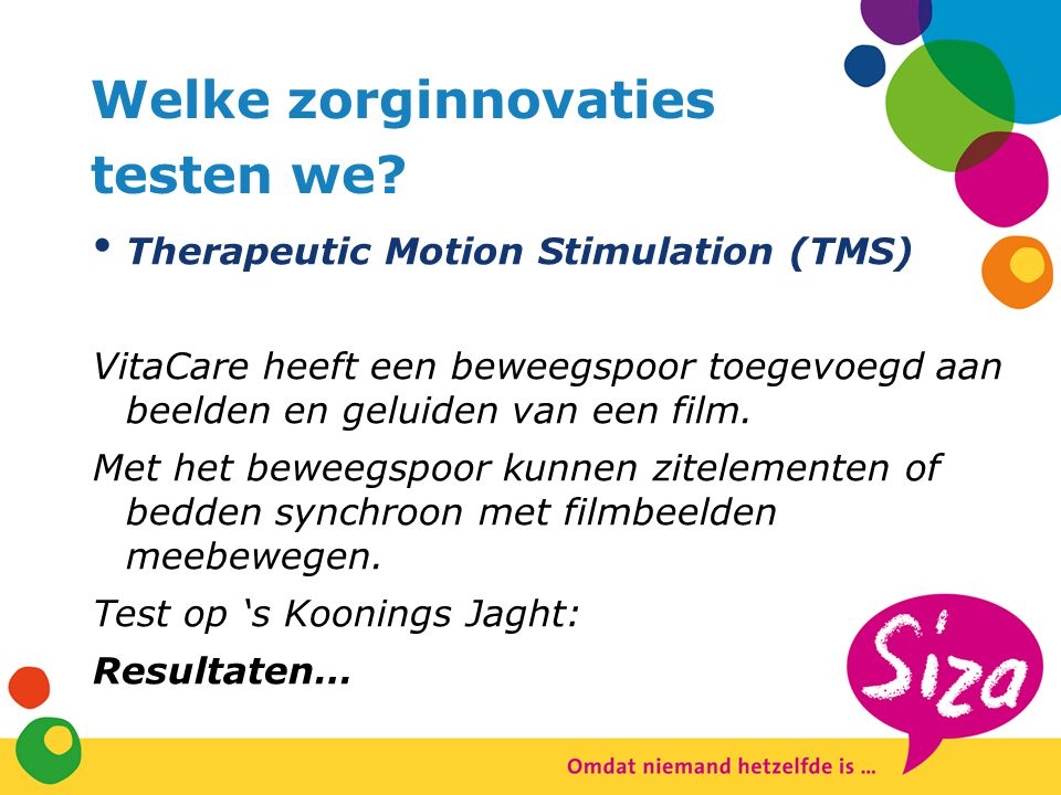 Welke zorginnovaties testen we Therapeutic Motion Stimulation (TMS)