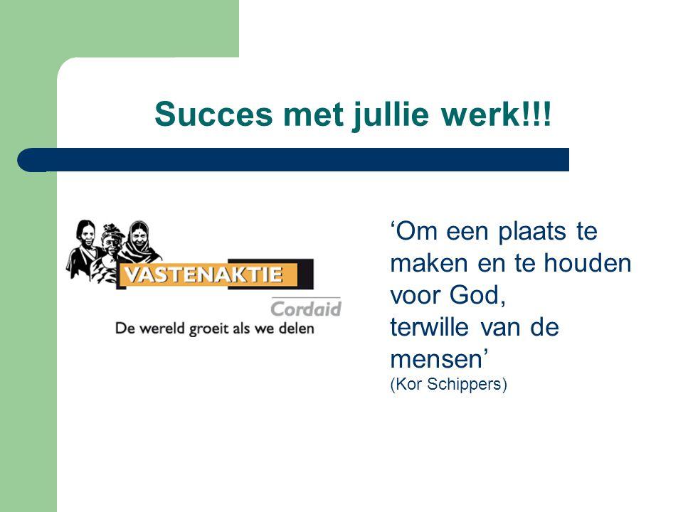 Succes met jullie werk!!! 'Om een plaats te maken en te houden