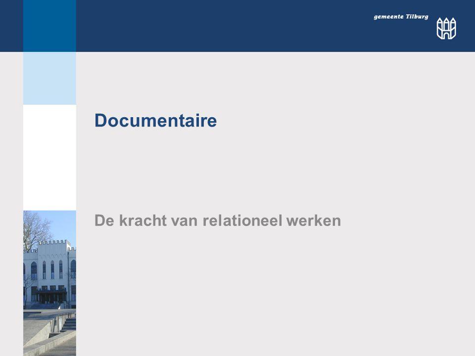 Documentaire De kracht van relationeel werken