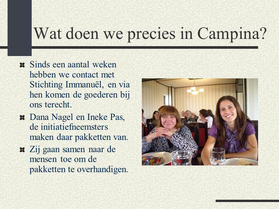 Wat doen we precies in Campina