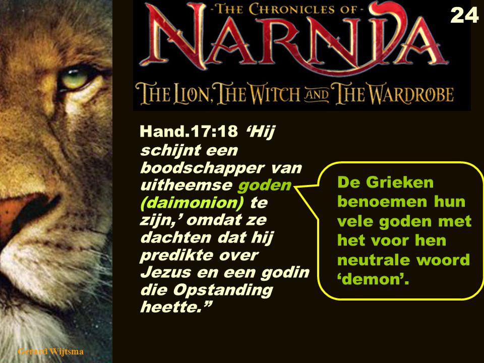 Hand.17:18 'Hij schijnt een boodschapper van uitheemse goden (daimonion) te zijn,' omdat ze dachten dat hij predikte over Jezus en een godin die Opstanding heette.