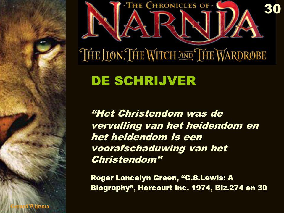 DE SCHRIJVER Het Christendom was de vervulling van het heidendom en het heidendom is een voorafschaduwing van het Christendom