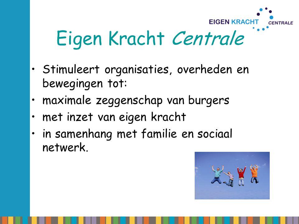 Eigen Kracht Centrale Stimuleert organisaties, overheden en bewegingen tot: maximale zeggenschap van burgers.
