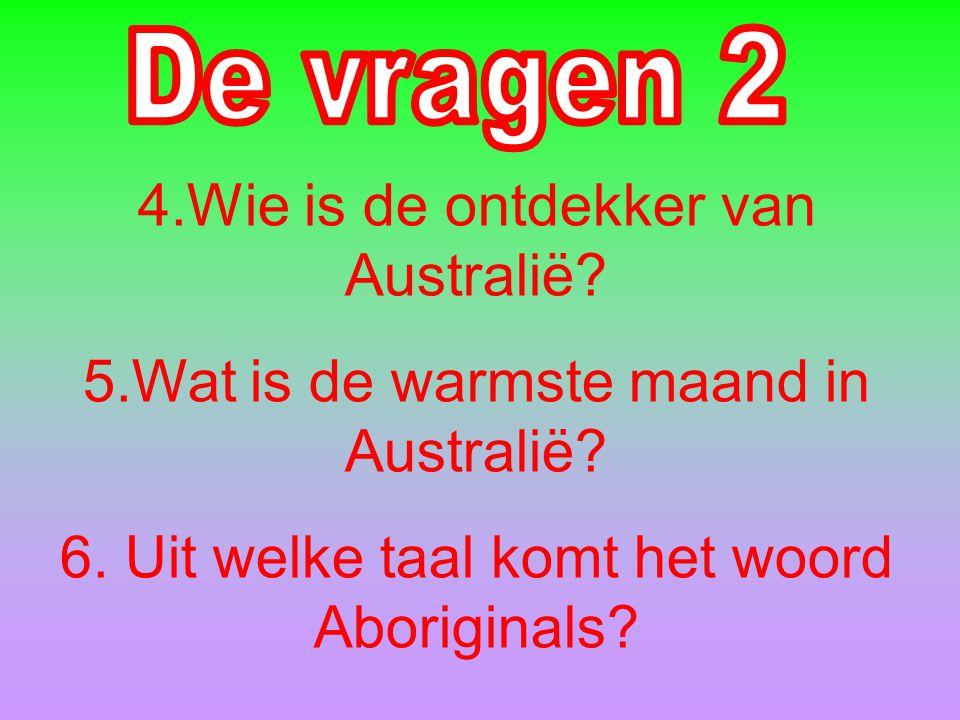 4.Wie is de ontdekker van Australië