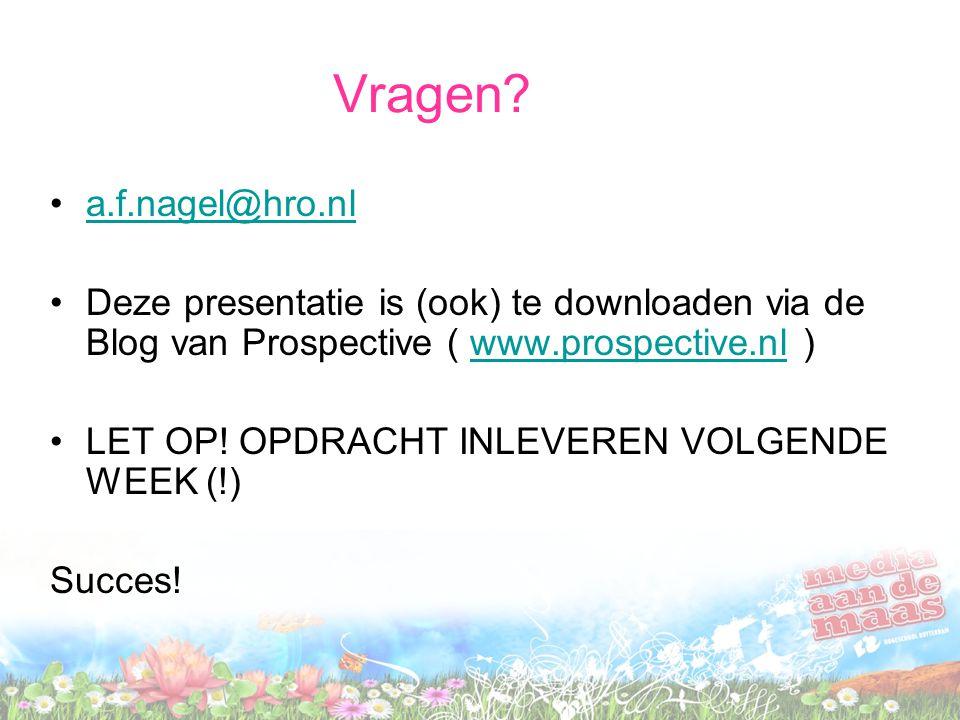 Vragen a.f.nagel@hro.nl. Deze presentatie is (ook) te downloaden via de Blog van Prospective ( www.prospective.nl )