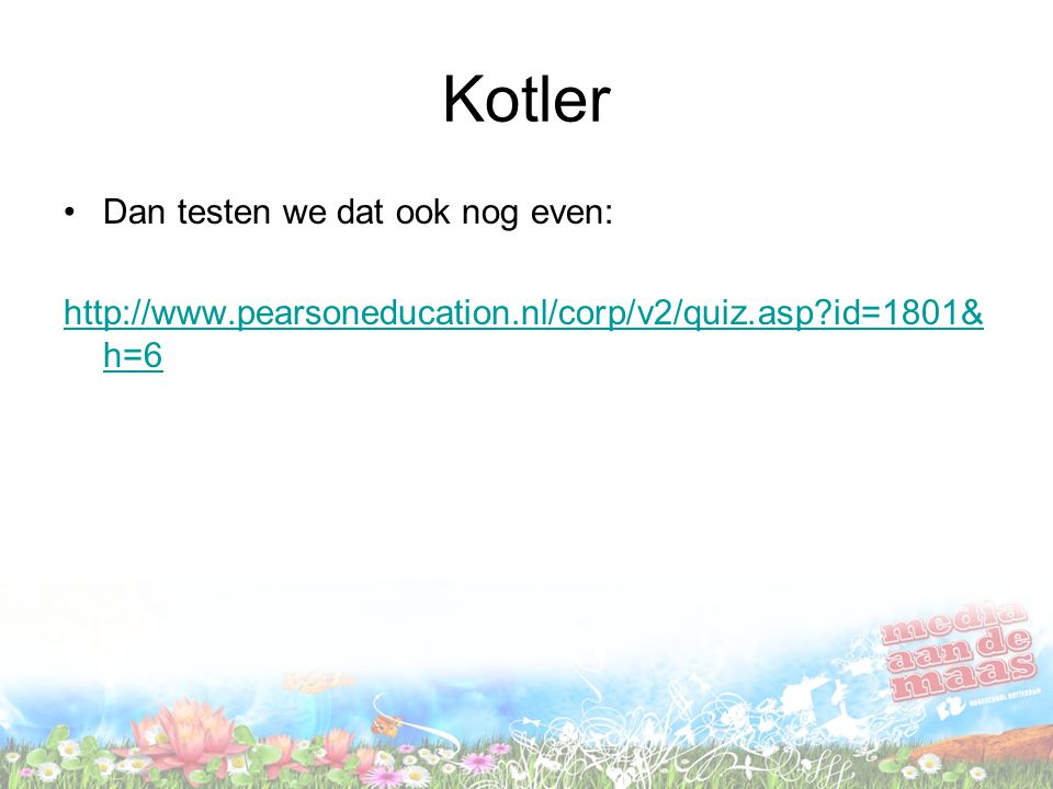 Kotler Dan testen we dat ook nog even: