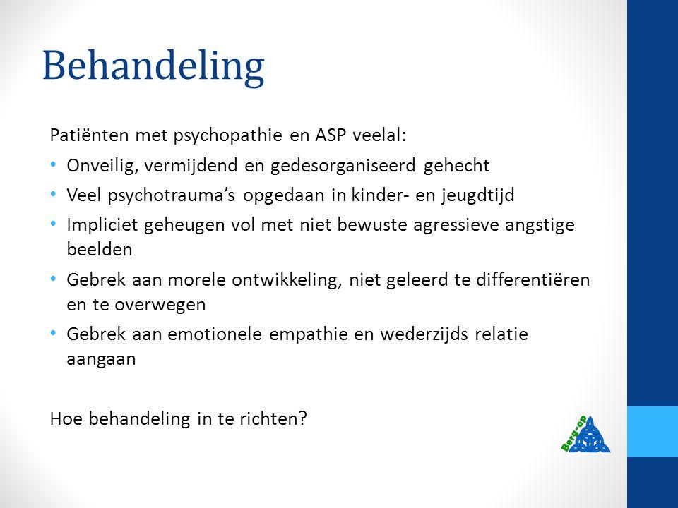 Behandeling Patiënten met psychopathie en ASP veelal:
