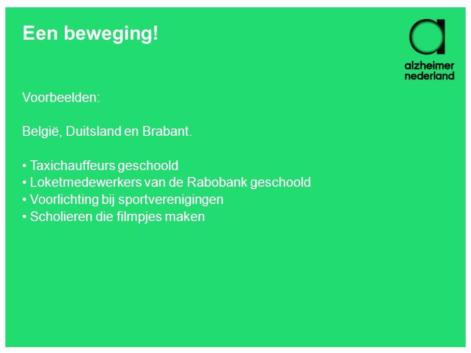 Een beweging! Voorbeelden: België, Duitsland en Brabant.