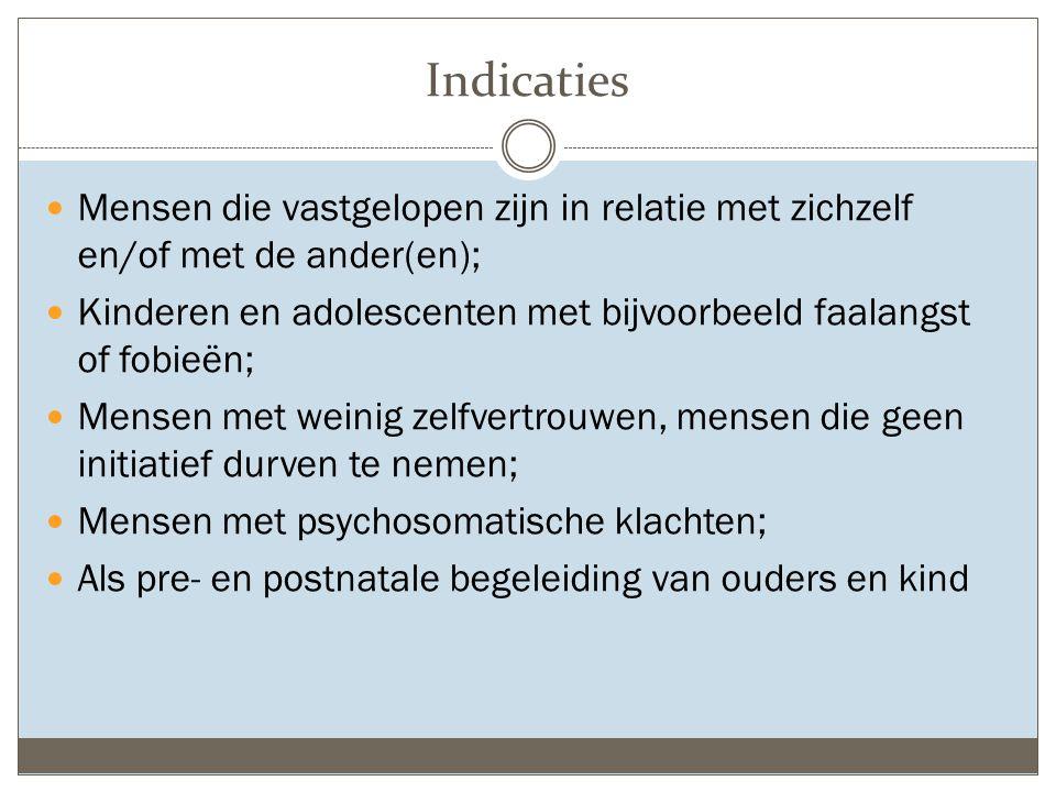 Indicaties Mensen die vastgelopen zijn in relatie met zichzelf en/of met de ander(en);