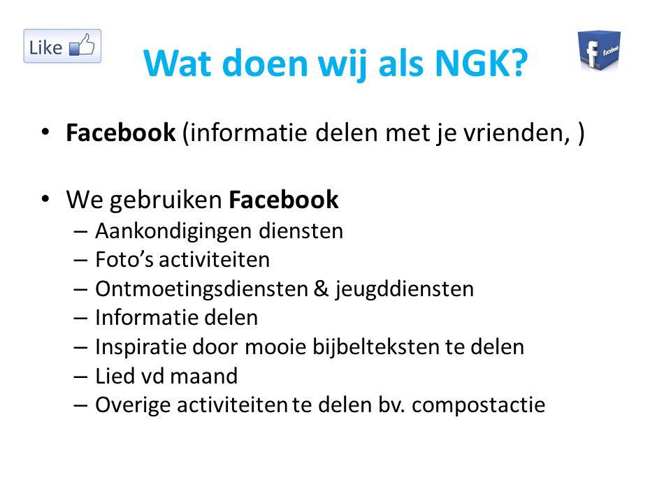 Wat doen wij als NGK Facebook (informatie delen met je vrienden, )
