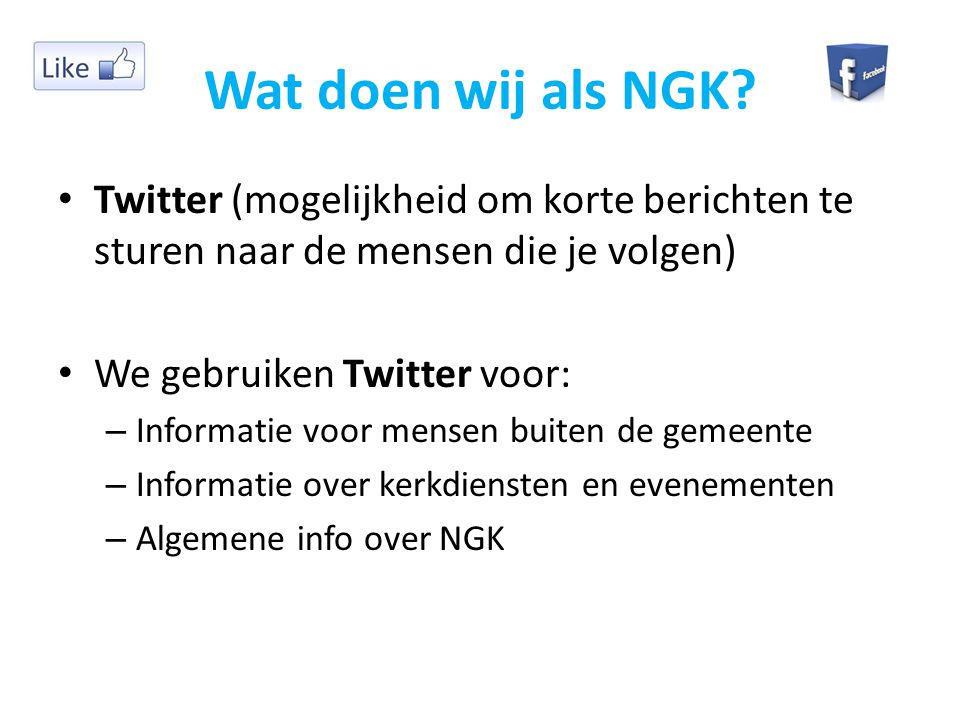 Wat doen wij als NGK Twitter (mogelijkheid om korte berichten te sturen naar de mensen die je volgen)
