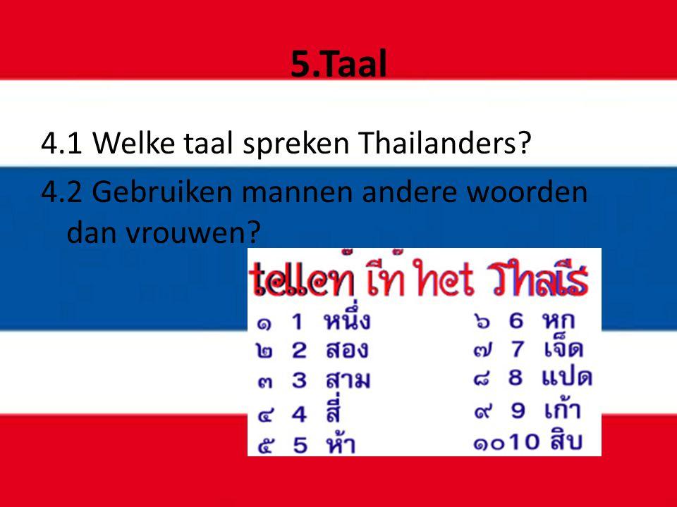 5.Taal 4.1 Welke taal spreken Thailanders