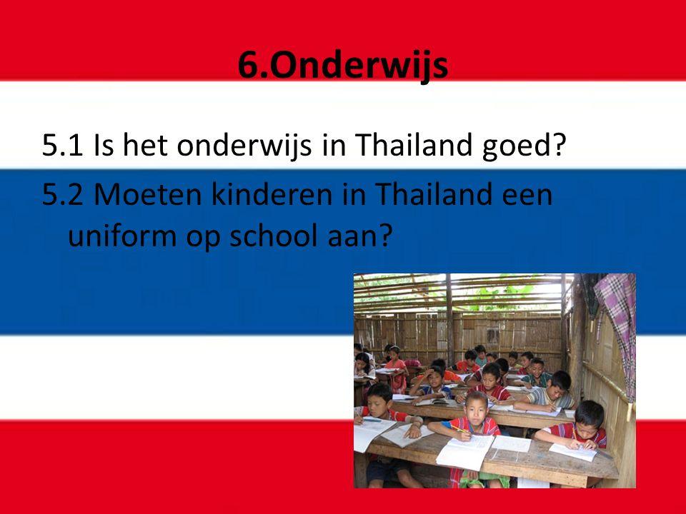 6.Onderwijs 5.1 Is het onderwijs in Thailand goed