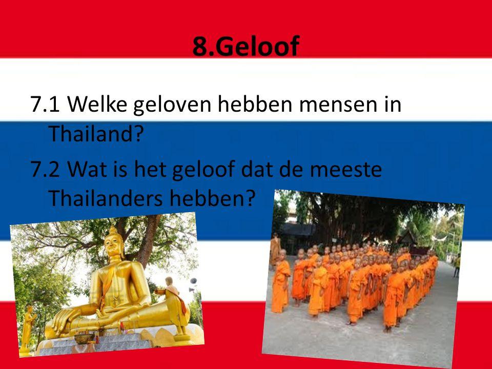 8.Geloof 7.1 Welke geloven hebben mensen in Thailand