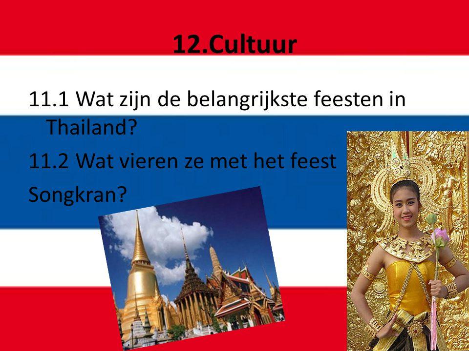 12.Cultuur 11.1 Wat zijn de belangrijkste feesten in Thailand