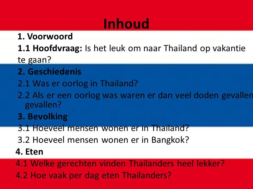 Inhoud 1.1 Hoofdvraag: Is het leuk om naar Thailand op vakantie