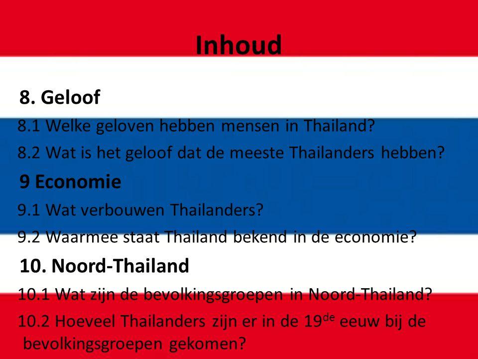 Inhoud 8. Geloof 9 Economie 10. Noord-Thailand