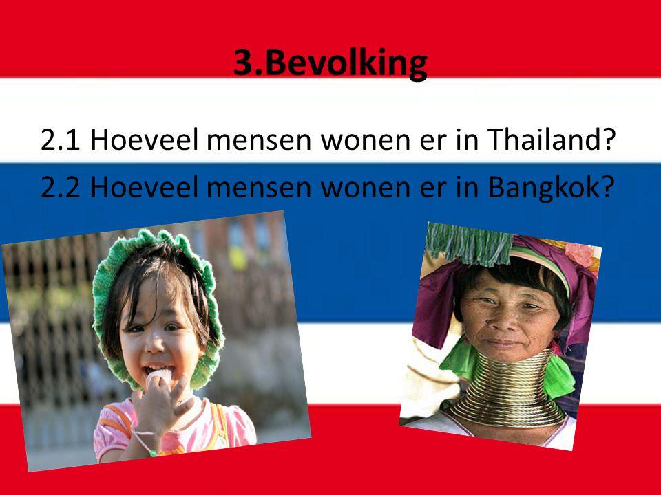 3.Bevolking 2.1 Hoeveel mensen wonen er in Thailand