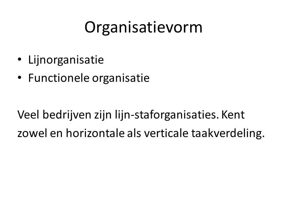 Organisatievorm Lijnorganisatie Functionele organisatie