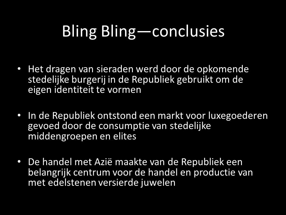 Bling Bling—conclusies