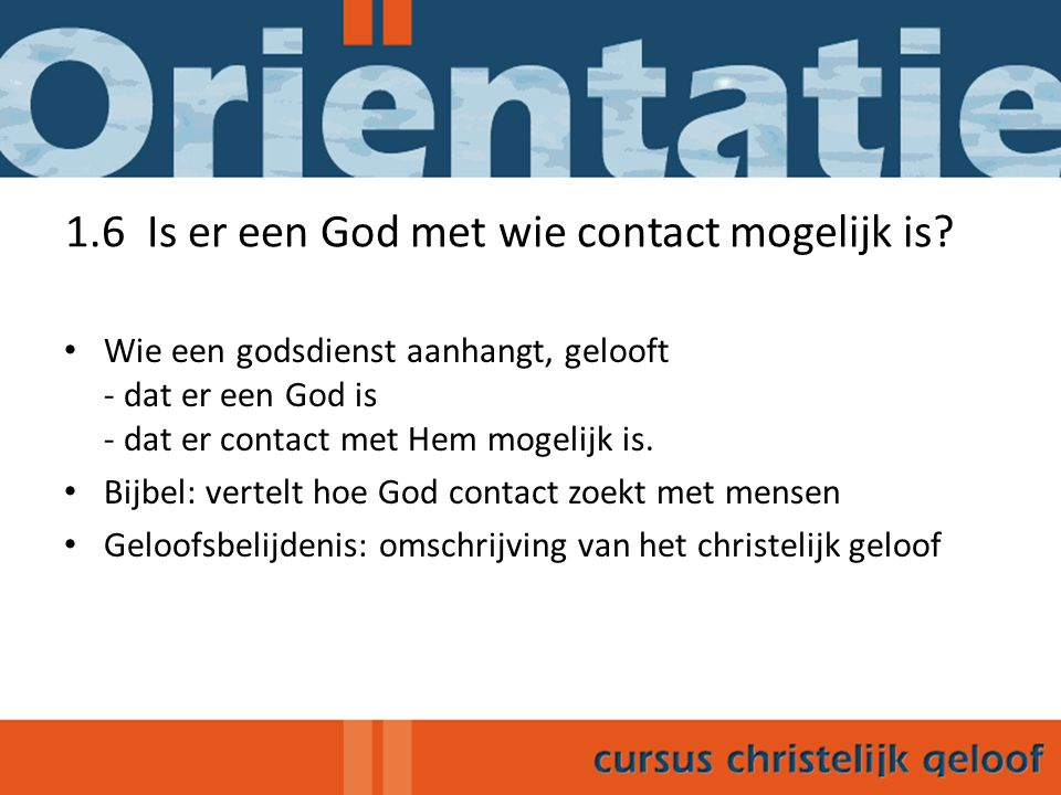 1.6 Is er een God met wie contact mogelijk is
