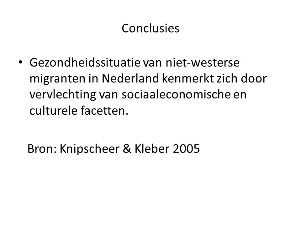 Conclusies Gezondheidssituatie van niet-westerse migranten in Nederland kenmerkt zich door vervlechting van sociaaleconomische en culturele facetten.