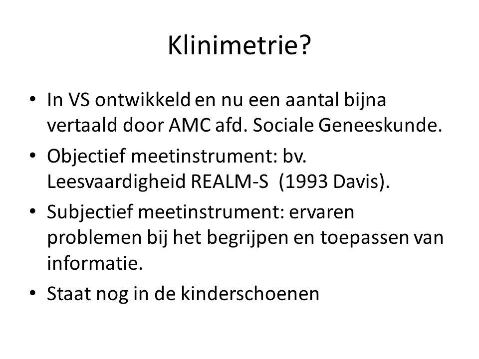 Klinimetrie In VS ontwikkeld en nu een aantal bijna vertaald door AMC afd. Sociale Geneeskunde.