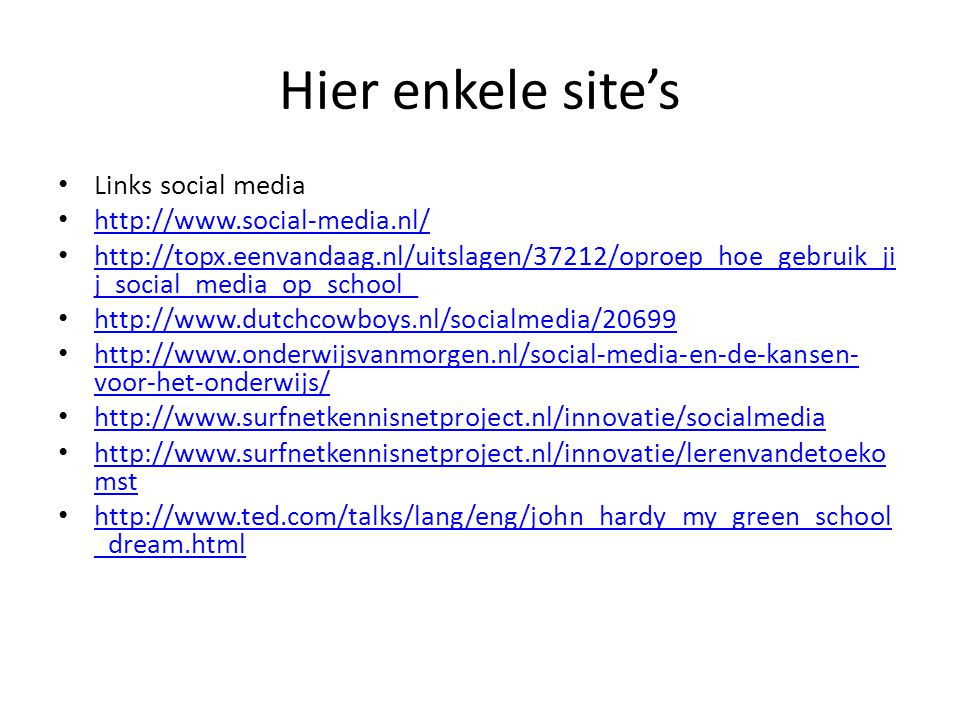 Hier enkele site's Links social media http://www.social-media.nl/