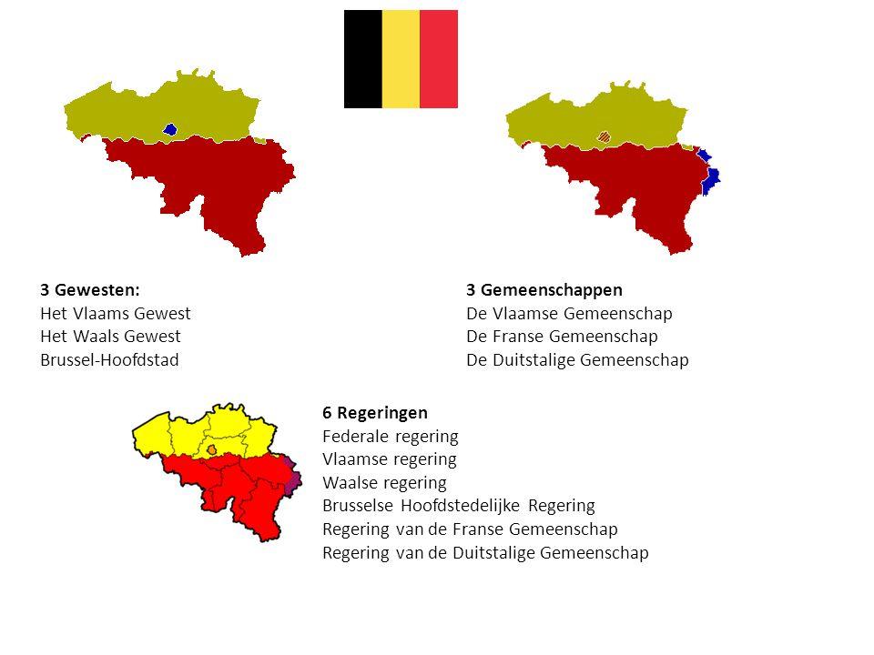 3 Gemeenschappen De Vlaamse Gemeenschap. De Franse Gemeenschap. De Duitstalige Gemeenschap. 3 Gewesten: