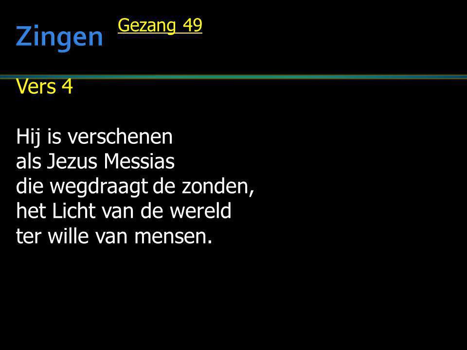 Zingen Vers 4 Hij is verschenen als Jezus Messias