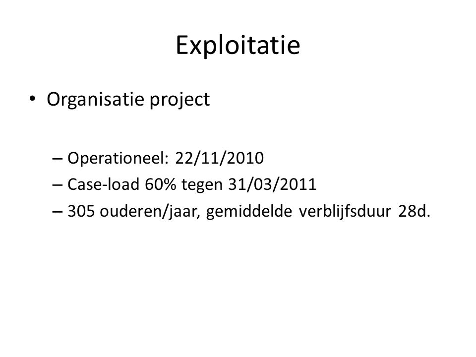 Exploitatie Organisatie project Operationeel: 22/11/2010