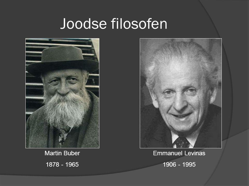 Joodse filosofen Martin Buber 1878 - 1965 Emmanuel Levinas 1906 - 1995