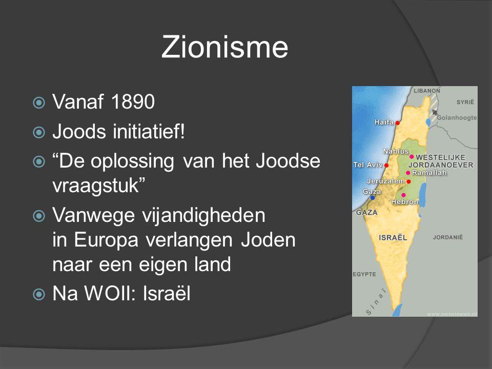 Zionisme Vanaf 1890 Joods initiatief!