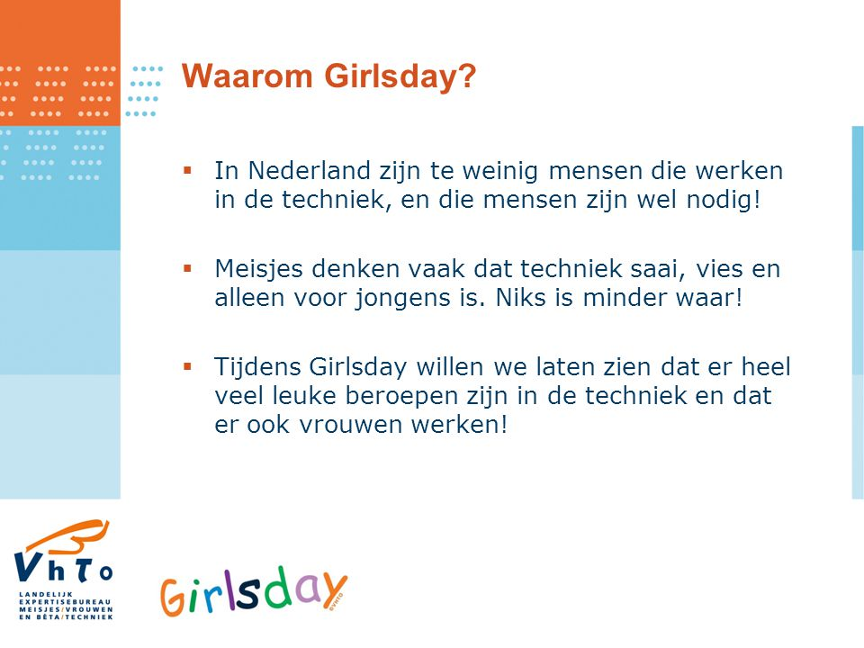 Waarom Girlsday In Nederland zijn te weinig mensen die werken in de techniek, en die mensen zijn wel nodig!
