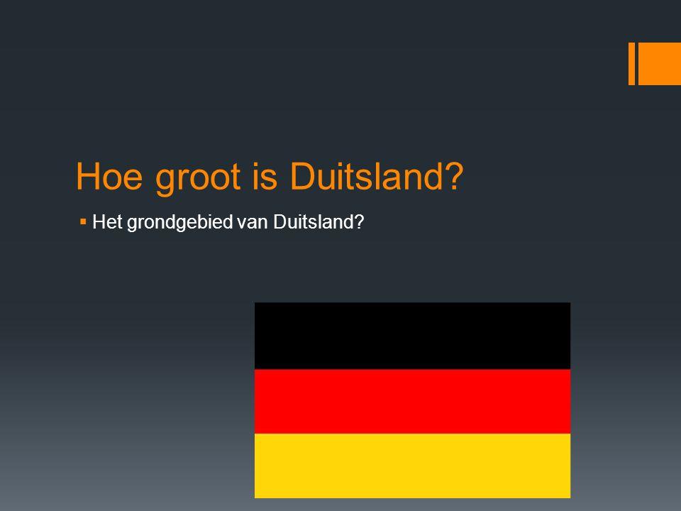 Hoe groot is Duitsland Het grondgebied van Duitsland