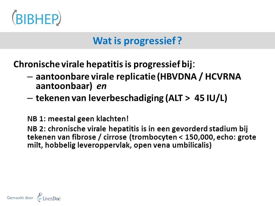 Wat is progressief Chronische virale hepatitis is progressief bij: